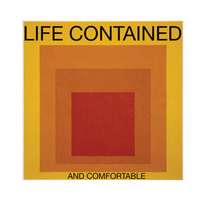 LIFE CONTAINED
