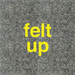 felt up