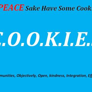 -C.O.O.K.I.E.s  Communities, Objectively,  Open,kindness, Integration, Efforts