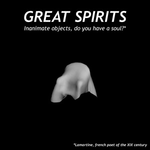 GREAT SPIRITS / Inanimate objects do you have a soul ?