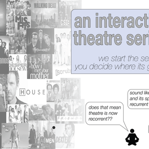 an interactive theatre series