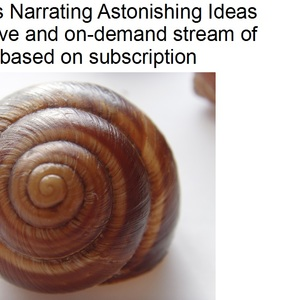 SNAIL (Stages Narrating Astonishing Ideas Live) app for live and on-demand stream of performances