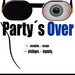 party´s over