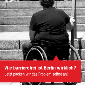 (Update: english version available!!!) Wie barrierefrei ist Berlin wirklich?