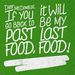 If you go back to past food, it will be my my last food!