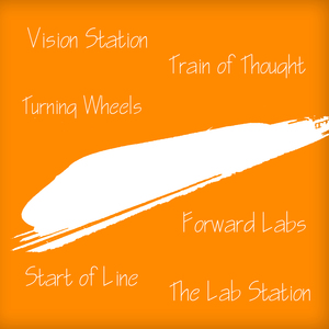 NAMES ( Train of Thought, Turning Wheels, Start of Line, Vision Station, )