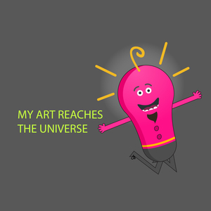 MY ART REACHES THE UNIVERSE