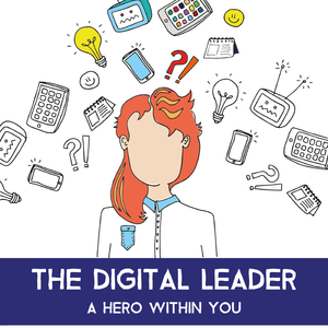 The Digital Leader. A hero within you.