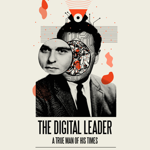The Digital Leader - A True Man Of His Times