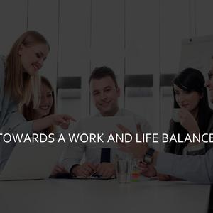 Towards creating a work-life balance