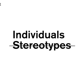 Individuals, Not Stereotypes