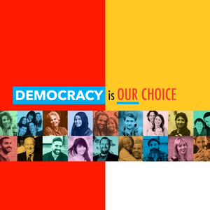 DEMOCRACY is OUR CHOICE