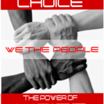 WE THE PEOPLE - POWER OF CHOICE  POWER OF VOICE