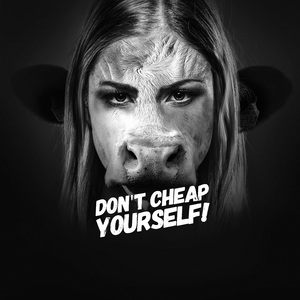 DON`T CHEAP (CHEAT) YOURSELF